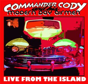Commander Cody and His Modern Day Airmen - Live From The Island